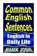 English Daily Use: Common English Sentences : English in Daily Life by Manik...