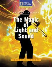 The Magic of Light and Sound (National Geographic Reading Expeditions)