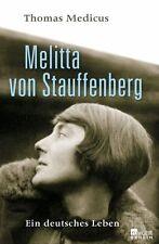 Medicus, Thomas - Melitta von Stauffenberg: Ein deutsches Leben