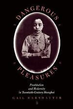 Dangerous Pleasures: Prostitution and Modernity in Twentieth-Century Shanghai P