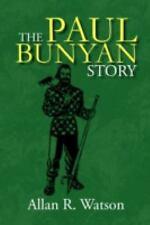 The Paul Bunyan Story by Allan R. Watson (2008, Paperback)