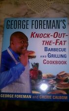 George Foreman's Knock-Out-the-Fat Barbecue and Grilling Cookbook by Cherie...