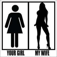 4x4 inch Your Girl My Wife Sticker - decal married fun funny sexy love pro marry