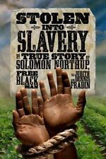 Stolen into Slavery : The True Story of Solomon Northup, Free Black Man by...