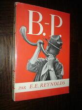 B.-P. - Petite biographie du Chef pour les scouts - E.E. Reynolds - Baden-Powell