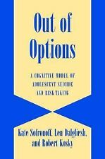 Out of Options : A Cognitive Model of Adolescent Suicide and Risk-Taking by...