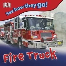 See How They Go: Fire Truck by DK Publishing, Good Book