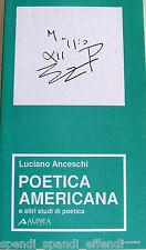 LUCIANO ANCESCHI POETICA AMERICANA E ALTRI STUDI DI POETICA ALINEA 1988