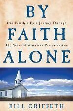 By Faith Alone: One Family's Epic Journey Through 400 Years of American Protest