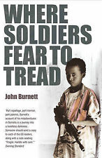 Where Soldiers Fear To Tread: At Work in the Fields of Anarchy, Burnett, John, N