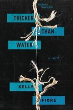 Thicker Than Water by Kelly Fiore (2016, Hardcover) ADVANCED READING COPY