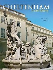 Cheltenham: A New History, Jones, Anthea, Good, Hardcover