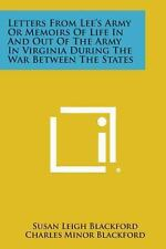 Letters from Lee's Army or Memoirs of Life in and Out of the Army in Virginia...