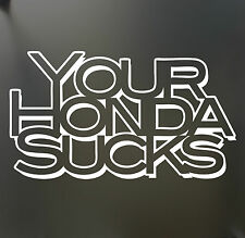 Your Honda Sucks sticker Funny for VW BMW JDM JDM illmotion car window decal