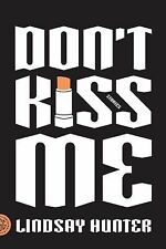 Lindsay Hunter - Dont Kiss Me (2013) - Used - Trade Paper (Paperback)