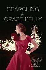 Searching for Grace Kelly by Michael Callahan (2015, Paperback) NEW