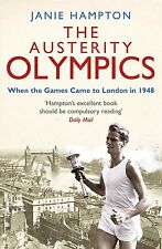The Austerity Olympics - When the Games Came to London in 1948 - History book