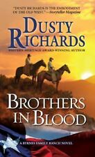 Brothers in Blood by Dusty Richards (2013) A Byrnes Family Ranch Novel