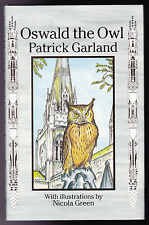 Patrick Garland / Nicola Green - Oswald the Owl - 1st Ed 1990 - SIGNED BY AUTHOR
