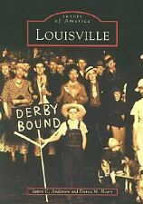 Louisville   (KY)  (Images  of  America) by Anderson,  James C., Neary,  Donna