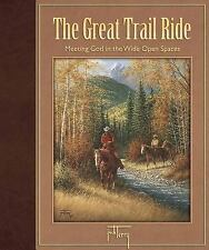 The Great Trail Ride : Meeting God in the Wide Open Spaces by Jack Terry...