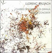 LLOREN‡ BALSACH: CLASSES DE M£SICA A LA GRANJA; MUISCA CONCRETA NEW CD
