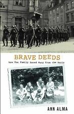 Brave Deeds: How One Family Saved Many People from the Nazis-ExLibrary