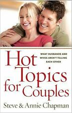 Hot Topics for Couples : What Husbands and Wives Aren't Telling Each Other by...