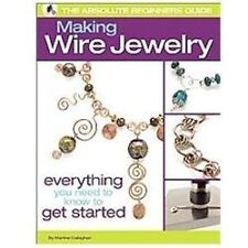 The Absolute Beginners Guide: Making Wire Jewelry-ExLibrary