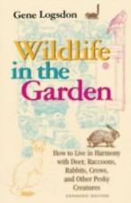 Wildlife in the Garden, Expanded Edition: How to Live in Harmony with -ExLibrary