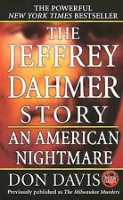 The Jeffrey Dahmer Story : An American Nightmare by Donald A. Davis (1991,...