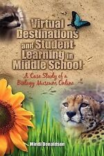 Virtual Destinations and Student Learning in Middle School : A Case Study of...