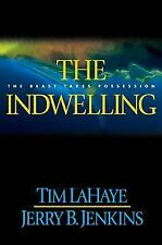 The Indwelling  The Beast Takes Possession Jerry Jenkins & Tim LaHaye HARDCOVER