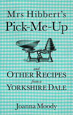 Mrs Hibbert's Pick-me-Up and Other Recipes from a Yorkshire Dale-ExLibrary