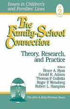 Issues in Children's and Families' Lives Ser.: The Family-School Connection...