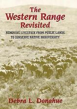 The Western Range Revisited: Removing Livestock from Public Lands to Conserve Na