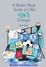 A Muslim Boy's Guide to Life's Big Changes by Sami Khan, Abia Afsar-Siddiqui...