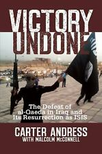 Victory Undone: The Defeat of al-Qaeda in Iraq and Its Resurrection as-ExLibrary