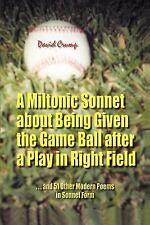 A Miltonic Sonnet about Being Given the Game Ball after a Play in Right Field: .