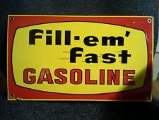 "Vintage ""Fill-em' Fast Gasoline"" Porcelain  Sign 16"" X 9 1/2"""