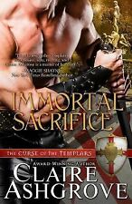 The Curse of the Templars: Immortal Sacrifice by Claire Ashgrove (2014,...