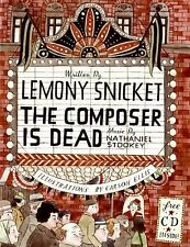 The Composer Is Dead by Nathaniel Stookey and Lemony Snicket (2009, Hardcover)