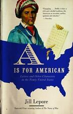 A Is for American: Letters and Other Characters in the Newly United States by L