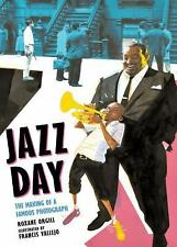 Jazz Day : The Making of a Famous Photograph by Roxane Orgill (2016, Picture...