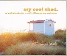 My Cool Shed: An Inspirational Guide to Stylish Hideaways and Workspaces, Field-