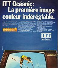 Publicité 1972   Téléviseurs ITT Océanic image couleur indéréglable