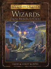 Wizards: From Merlin to Faust (Myths and Legends), McIntee, David