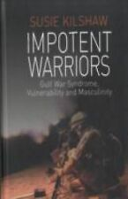Impotent Warriors: Perspectives on Gulf War Syndrome
