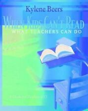 When Kids Can't Read: What Teachers Can Do: A Guide for Teachers 6-12, Kylene Be