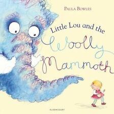 Little Lou and the Woolly Mammoth, Bowles, Paula, New Book